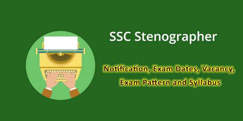 SSC Stenographer – Exam Date Result Eligibility
